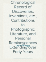 The Evolution of Photography With a Chronological Record of Discoveries, Inventions, etc., Contributions to Photographic Literature, and Personal Reminescences Extending over Forty Years