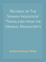 Records of The Spanish Inquisition Translated from the Original Manuscripts