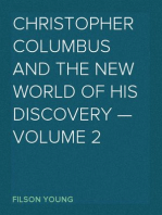 Christopher Columbus and the New World of His Discovery — Volume 2