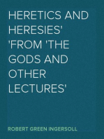Heretics And Heresies From 'The Gods and Other Lectures'