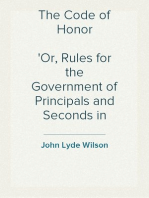 The Code of Honor Or, Rules for the Government of Principals and Seconds in Duelling