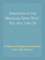 Speciation in the Brazilian Spiny Rats KU. Vol 1 No 19