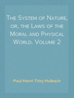 The System of Nature, or, the Laws of the Moral and Physical World. Volume 2