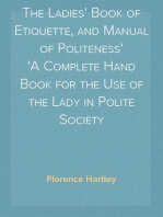 The Ladies' Book of Etiquette, and Manual of Politeness A Complete Hand Book for the Use of the Lady in Polite Society