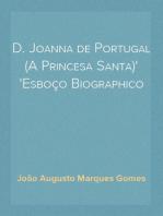 D. Joanna de Portugal (A Princesa Santa) Esboço Biographico