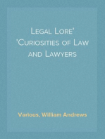 Legal Lore Curiosities of Law and Lawyers