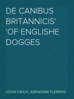 De Canibus Britannicis Of Englishe Dogges