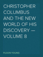 Christopher Columbus and the New World of His Discovery — Volume 8