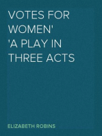 Votes for Women A Play in Three Acts
