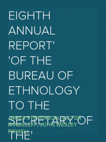 Eighth Annual Report of the Bureau of Ethnology to the Secretary of the Smithsonian Institution, 1886-1887, Government Printing Office, Washington, 1891