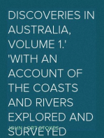 Discoveries in Australia, Volume 1. With an Account of the Coasts and Rivers Explored and Surveyed During The Voyage of H.M.S. Beagle, in the Years 1837-38-39-40-41-42-43. By Command of the Lords Commissioners of the Admiralty. Also a Narrative Of Captain Owen Stanley's Visits to the Islands in the Arafura Sea.
