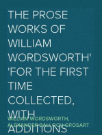The Prose Works of William Wordsworth For the First Time Collected, With Additions from Unpublished Manuscripts. In Three Volumes.