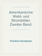 Amerikanische Wald- und Strombilder. Zweiter Band.