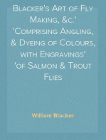 Blacker's Art of Fly Making, &c. Comprising Angling, & Dyeing of Colours, with Engravings of Salmon & Trout Flies