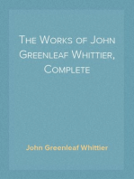 The Works of John Greenleaf Whittier, Complete
