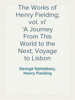 The Works of Henry Fielding; vol. xi A Journey From This World to the Next; Voyage to Lisbon