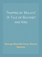 Trapped by Malays A Tale of Bayonet and Kris