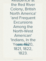 The Substance of a Journal During a Residence at the Red River Colony, British North America and Frequent Excursions Among the North-West American Indians, In the Years 1820, 1821, 1822, 1823.