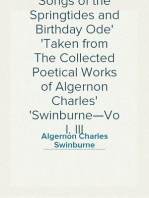 Songs of the Springtides and Birthday Ode Taken from The Collected Poetical Works of Algernon Charles Swinburne—Vol. III