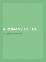 """A Romany of the Snows, vol. 2 Being a Continuation of the Personal Histories of """"Pierre and His People"""" and the Last Existing Records of Pretty Pierre"""