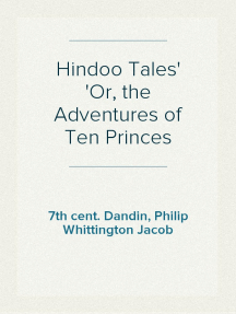 Hindoo Tales Or, the Adventures of Ten Princes