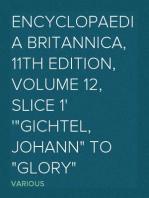 "Encyclopaedia Britannica, 11th Edition, Volume 12, Slice 1 ""Gichtel, Johann"" to ""Glory"""