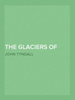 The Glaciers of the Alps Being a narrative of excursions and ascents, etc.