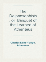 The Deipnosophists, or  Banquet of the Learned of Athenæus