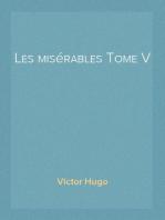 Les misérables Tome V Jean Valjean