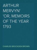 Arthur Mervyn Or, Memoirs of the Year 1793