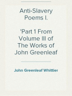Anti-Slavery Poems I. Part 1 From Volume III of The Works of John Greenleaf Whittier