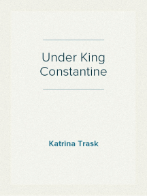 Read Under King Constantine Online By Katrina Trask Books