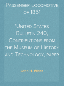 The 'Pioneer': Light Passenger Locomotive of 1851 United States Bulletin 240, Contributions from the Museum of History and Technology, paper 42, 1964