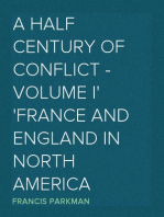 A Half Century of Conflict - Volume I France and England in North America