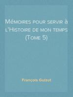 Mémoires pour servir à l'Histoire de mon temps (Tome 5)