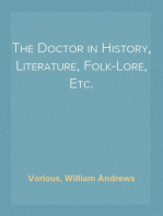 The Doctor in History, Literature, Folk-Lore, Etc.