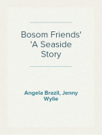 Bosom Friends A Seaside Story