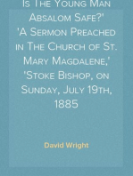 Is The Young Man Absalom Safe? A Sermon Preached in The Church of St. Mary Magdalene, Stoke Bishop, on Sunday, July 19th, 1885