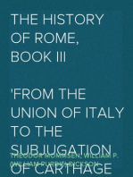 The History of Rome, Book III From the Union of Italy to the Subjugation of Carthage and the Greek States