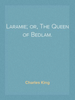 Laramie; or, The Queen of Bedlam.