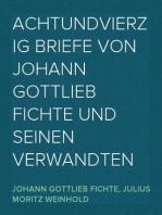 Achtundvierzig Briefe von Johann Gottlieb Fichte und seinen Verwandten