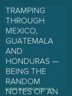 Tramping Through Mexico, Guatemala and Honduras — Being the Random Notes of an Incurable Vagabond