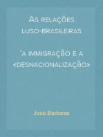 As relações luso-brasileiras a immigração e a «desnacionalização» do Brasil