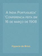 A India Portugueza Conferencia feita em 16 de março de 1908