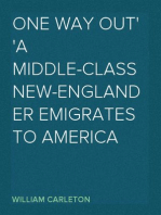 One Way Out A Middle-class New-Englander Emigrates to America