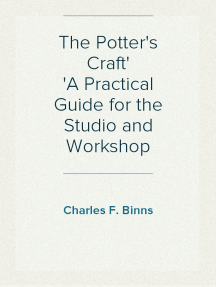 The Potter's Craft A Practical Guide for the Studio and Workshop