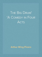 The Big Drum A Comedy in Four Acts
