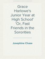 Grace Harlowe's Junior Year at High School Or, Fast Friends in the Sororities