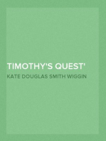 Timothy's Quest A Story for Anybody, Young or Old, Who Cares to Read It