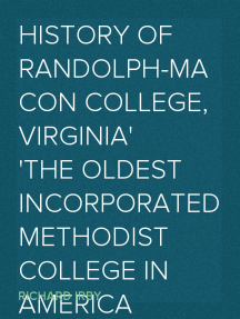 History of Randolph-Macon College, Virginia The Oldest Incorporated Methodist College in America